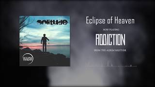 Video Eclipse of Heaven - Addiction (album track)