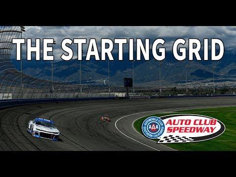 The Starting Grid: Auto Club Speedway