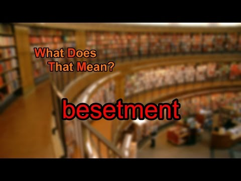 What does besetment mean?