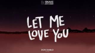 DJ Snake ft. Justin Bieber - Let Me Love You (Don Diablo Remix) Video