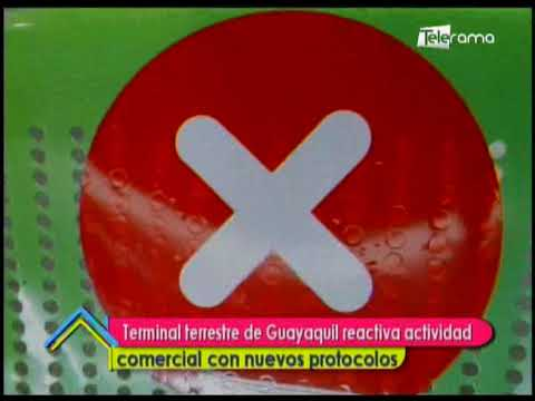 Terminal Terrestre de Guayaquil reactiva actividad comercial con nuevos protocolos