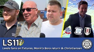 Following the release of the EFL Fixtures for the 2017/18 season Tom Maguire went to speak to some fans at Elland Road to get...