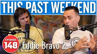 Eddie Bravo 2 | This Past Weekend w/ Theo Von #148