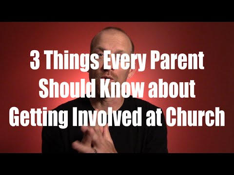 Three Things Every Parent Should Know about Getting Involved at Church
