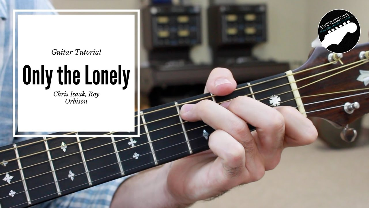 """Only the Lonely"" Acoustic Guitar Lesson –  Roy Orbison, Chris Isaak"