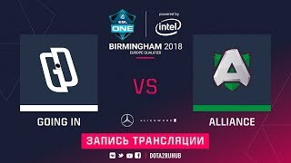 Going In vs Alliance, ESL One Birmingham EU qual, game 2 [GodHunt, Inmate]