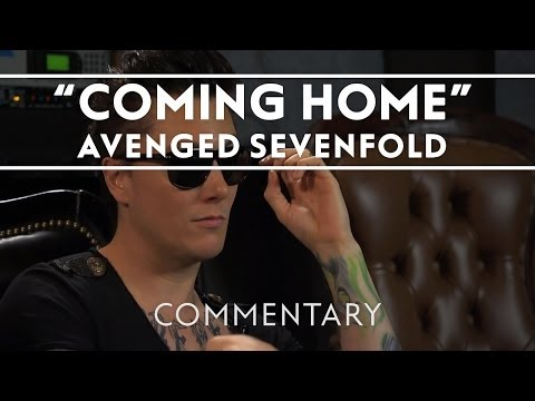 Avenged Sevenfold - Coming Home (Commentary)