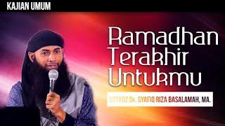 Download Video Kajian Islam : Ramadhan Terakhir Untukmu - Ustadz Dr. Syafiq Riza Basalamah, MA. MP3 3GP MP4
