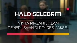 Nikita Mirzani Jalani Pemeriksaan Di Polres Jaksel - Halo Selebriti