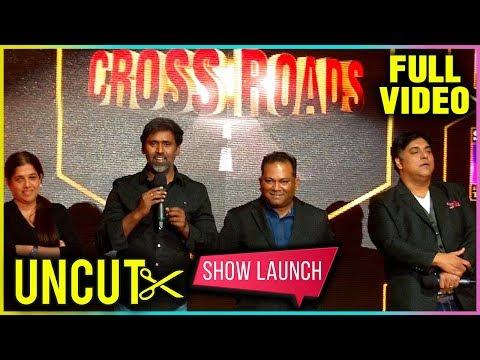 Zindagi Ke Crossroads Show Launch   FULL VIDEO   U