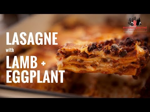 San Remo Lasagna with Lamb and Eggplant | Everyday Gourmet S6 E33