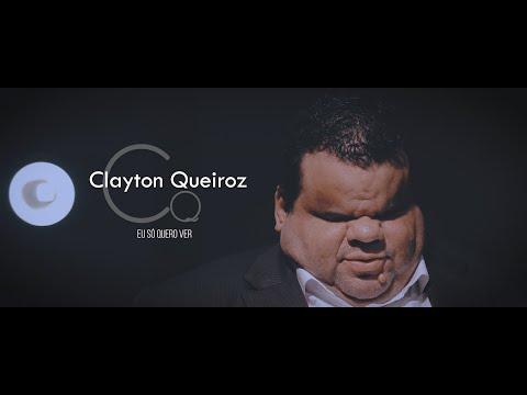 Clayton Queiroz - Eu só quero Ver - [CLIP OFICIAL]