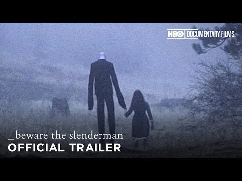 Beware the Slenderman An HBO Documentary About an Internet Meme That Went Terribly