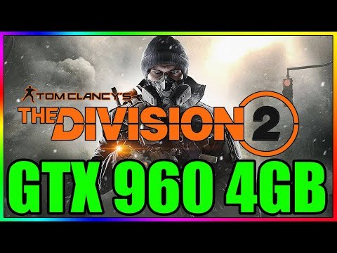 Tom Clancy's The Division 2 | Ultra To Low | Gtx 960 4gb | I5 3350p