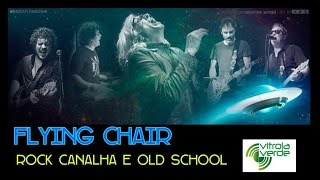 """Flying Chair - Entrevista """"Rock Canalha e Old School"""""""