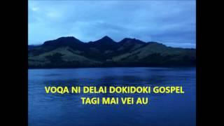 Fijian Gospel: Dokidoki Gospel - Tagi Mai Vei Au