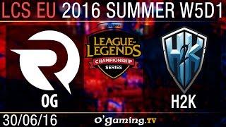 H2K vs Origen - LCS EU Summer Split 2016 - W5D1