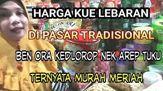 Video Wow murah sekali ya, harga kue lebaran di pasar tradisional | KOTA PATI MP3, 3GP, MP4, WEBM, AVI, FLV Mei 2019