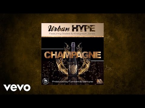 Urban Hype - Champagne (AUDIO) ft. Kaligraph Jones And Skales
