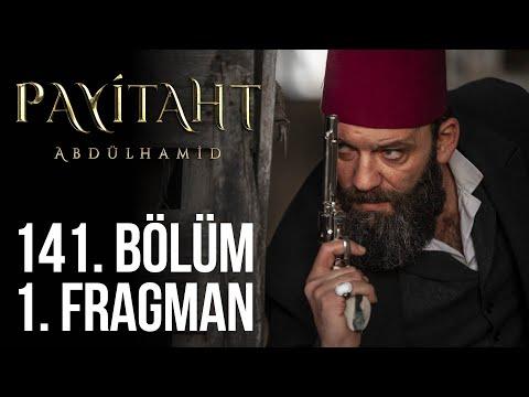 Payitaht Abdülhamid 141. Bölüm Fragmanı