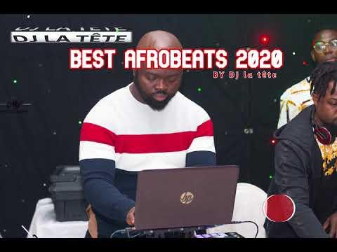 Top Aforbeats hits 2020/ best afrobeats 2020/ afrobeats 2020 mix-dj la tête/#kelvinboy #sarkodie