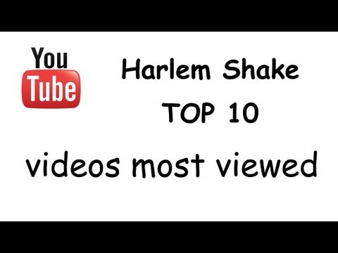 Harlem Shake Top 10 videos most viewed