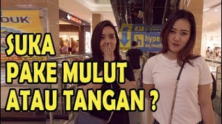Video SUKA PAKE MULUT APA TANGAN ?   SOSIAL EKSPERIMEN INDONESIA MP3, 3GP, MP4, WEBM, AVI, FLV September 2018