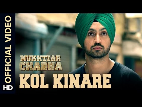 Kol Kinare Official Video Song with Lyrics | Diljit Dosanjh | Mukhtiar Chadha