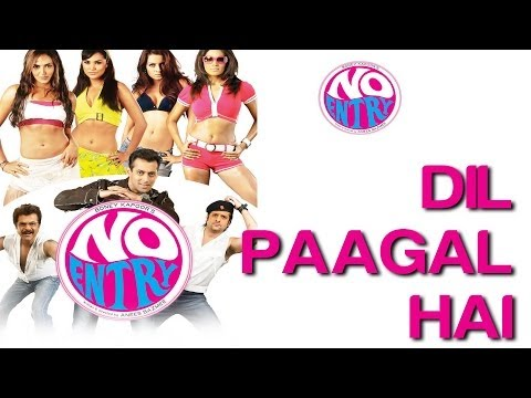 Dil Paagal Hai - No Entry   Anil Kapoor, Bipasha Basu, Celina Jaitly, Lara Dutta & Fardeen Khan