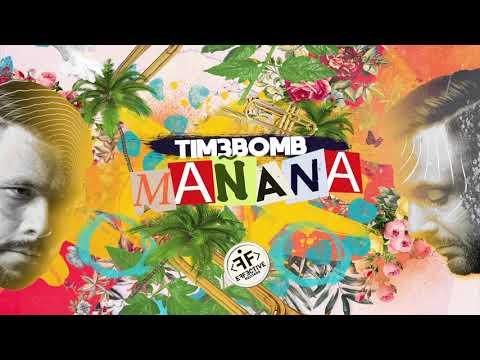 Tim3bomb Manana