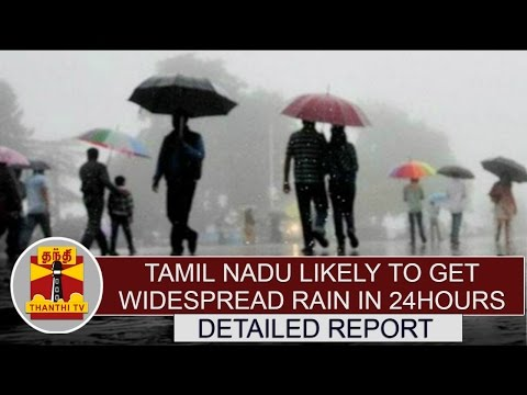 Tamil-Nadu-likely-to-get-widespread-rainfall-in-next-24-hours--Detailed-Report