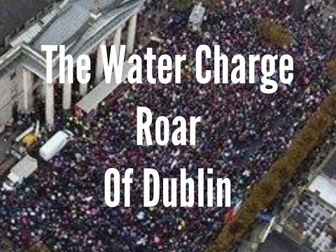 The Water Charge Roar of Dublin