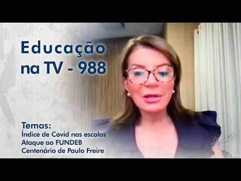 Índice de covid-19 nas escolas | Ataque ao FUNDEB | Centenário de Paulo Freire
