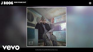 J Boog - Nuh Wan Dat (Audio)