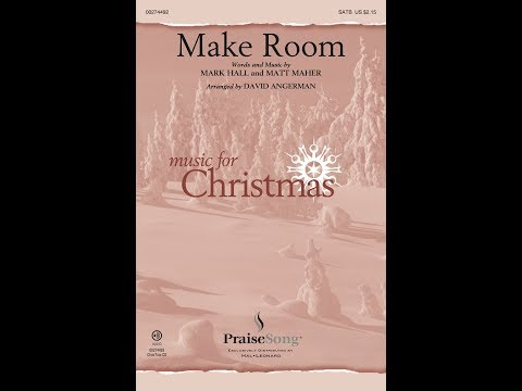 MAKE ROOM (SATB Choir) - Mark Hall/Matt Maher - arr. David Angerman