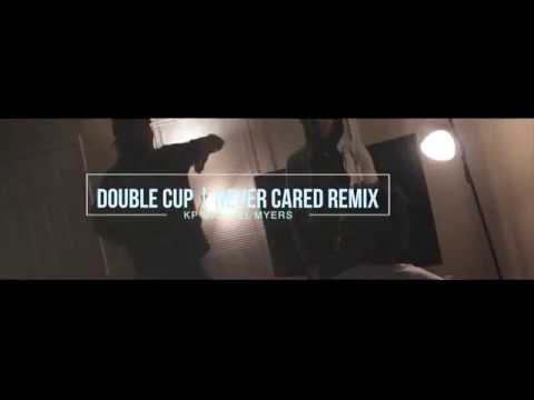 KP Michael Myers   Double Cup   Never cared remix
