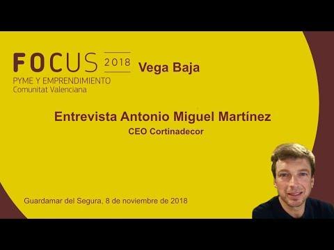 Entrevista a Antonio Miguel Martínez, CEO de Cortinadecor, en Focus Pyme Vega Baja