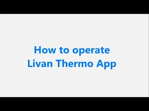 How to operate Livan Thermo App