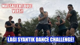 Video Lagi Syantik Dance Challenge (MAT SALLEH / BULE VERSION!) MP3, 3GP, MP4, WEBM, AVI, FLV Juni 2018