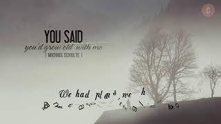 Video [Vietsub + Lyrics] You Said You'd Grow Old With Me - Michael Schulte MP3, 3GP, MP4, WEBM, AVI, FLV Agustus 2018