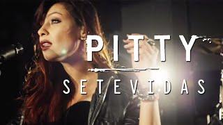 PITTY-  Setevidas