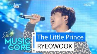 [HOT] RYEOWOOK - The Little Prince, 려욱 - 어린왕자 Show Music core 20160206, clip giai tri, giai tri tong hop