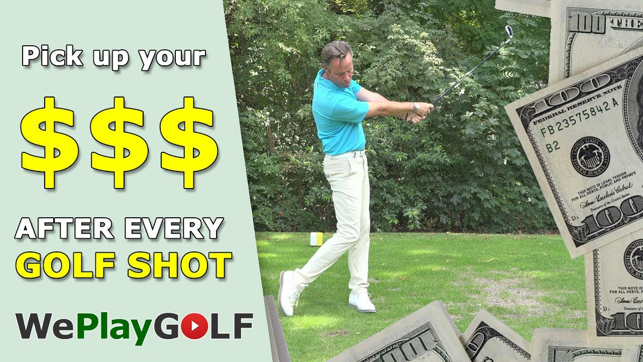 Pick up your Dollar bill after every golf shot!