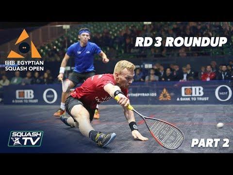 Squash: CIB Egyptian Open 2019 - Rd 3 Roundup [Pt.2]