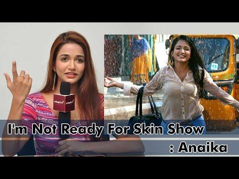 I'm Not Ready For Skin Show : Anaika Soti