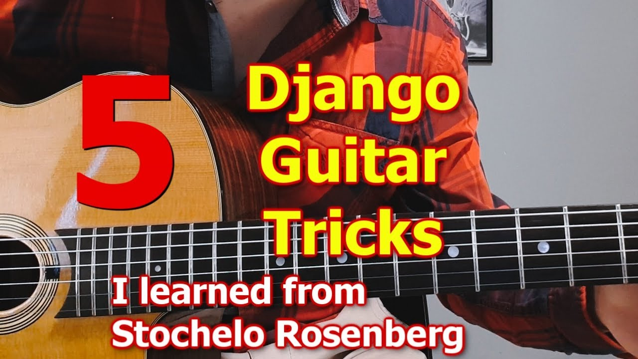 5 Django Guitar Tricks I learned from Stochelo Rosenberg