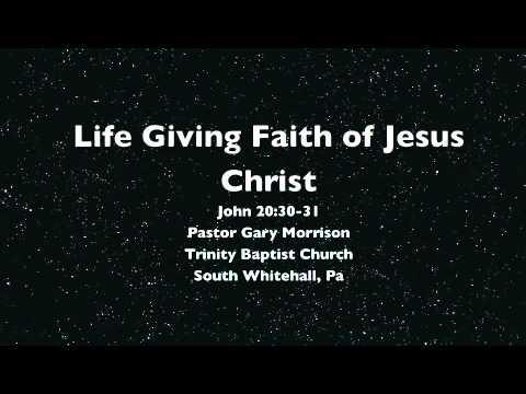 Life Giving Faith of Jesus Christ