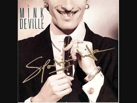 Mink DeVille  When You Walk My Way