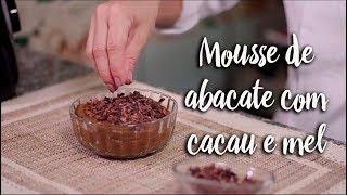 Experimente - Mousse da abacate com cacau e mel