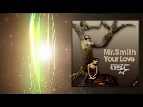 Mr. Smith - Your Love (Radio Edit)